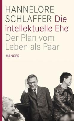 Die intellektuelle Ehe von Schlaffer,  Hannelore