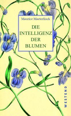 Die Intelligenz der Blumen von Maeterlinck,  Maurice