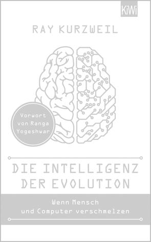 Die Intelligenz der Evolution von Dierlamm,  Helmut, Heinemann,  Elke, Kurzweil,  Ray, Pfeiffer,  Thomas