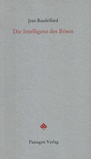 Die Intelligenz des Bösen von Baudrillard,  Jean, Engelmann,  Peter, Winterhalter,  Christian