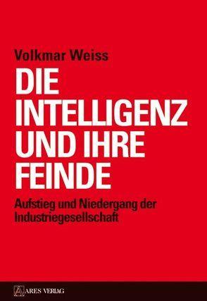 Die Intelligenz und ihre Feinde von Weiss,  Volkmar