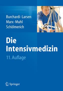 Die Intensivmedizin von Burchardi,  Hilmar, Larsen,  Reinhard, Marx,  Gernot, Muhl,  Elke, Schölmerich,  Jürgen