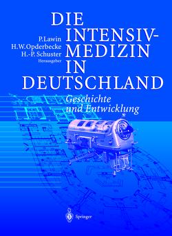 Die Intensivmedizin in Deutschland von Lawin,  P., Opderbecke,  H.W., Schuster,  H.P.