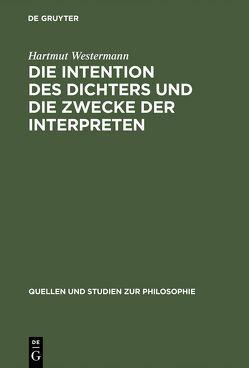 Die Intention des Dichters und die Zwecke der Interpreten von Westermann,  Hartmut