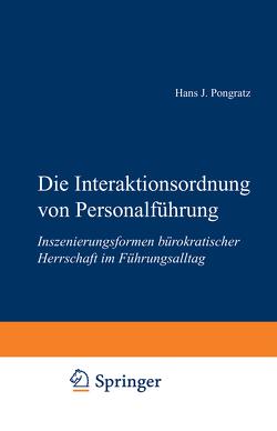 Die Interaktionsordnung von Personalführung von Pongratz,  Hans J