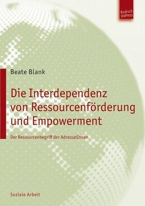 Die Interdependenz von Ressourcenförderung und Empowerment von Blank,  Beate