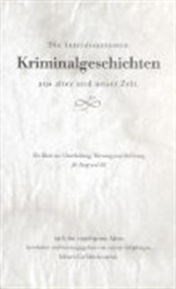 Die interessantesten Kriminalgeschichten aus alter und neuer Zeit von Berchtold,  Herbert