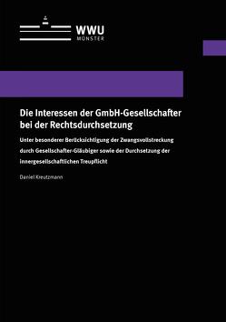 Die Interessen der GmbH-Gesellschafter bei der Rechtsdurchsetzung von Kreutzmann,  Daniel