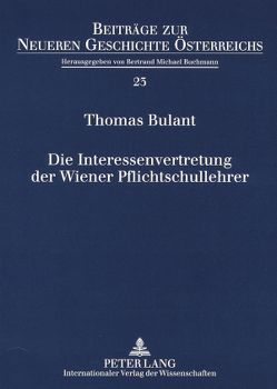 Die Interessenvertretung der Wiener Pflichtschullehrer von Bulant,  Thomas