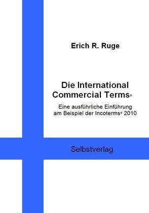 Die International Commercial Terms von Ruge,  Erich R.