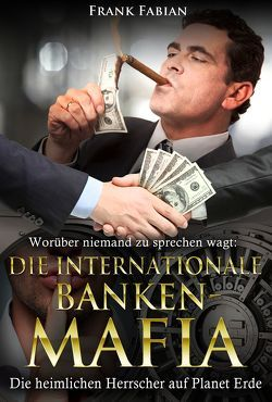 Die internationale Banken-Mafia von Fabian,  Frank