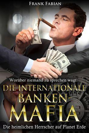 Die internationale Banken-Mafia von Fabian,  Frank