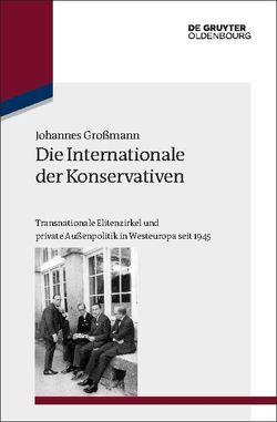 Die Internationale der Konservativen von Großmann,  Johannes