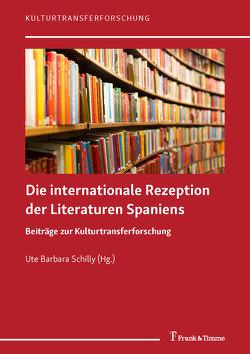 Die internationale Rezeption der Literaturen Spaniens von Schilly,  Ute Barbara