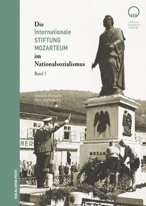 Die Internationale Stiftung Mozarteum im Nationalsozialismus von Pinwinkler,  Alexander, Rathkolb,  Oliver