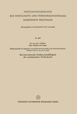 Die internationale Wettbewerbsfähigkeit der westdeutschen Wollindustrie von Köllner,  Lutz