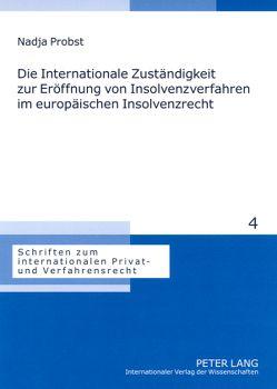 Die Internationale Zuständigkeit zur Eröffnung von Insolvenzverfahren im europäischen Insolvenzrecht von Probst,  Nadja