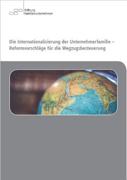 Die Internationalisierung der Unternehmerfamilie – Reformvorschläge für die Wegzugsbesteuerung
