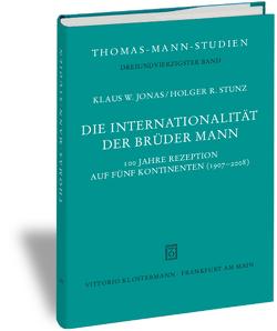 Die Internationalität der Brüder Mann von Jonas,  Klaus W., Stunz,  Holger R
