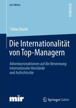 Die Internationalität von Top-Managern von Dauth,  Tobias