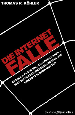 Die Internetfalle von Köhler,  Thomas R.