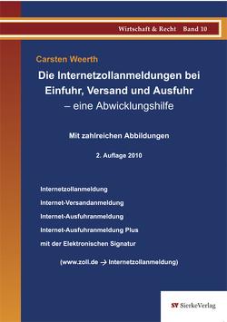 Die Internetzollanmeldungen bei Einfuhr, Versand und Ausfuhr – eine Abwicklungshilfe von Weerth,  Carsten