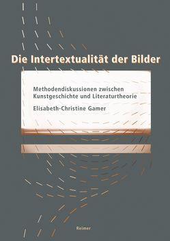 Die Intertextualität der Bilder von Gamer,  Elisabeth-Christine