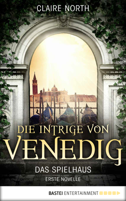 Die Intrige von Venedig von North,  Claire