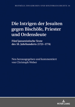 Die Intrigen der Jesuiten gegen Bischöfe, Priester und Ordensleute von Weber,  Christoph