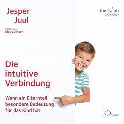 Die intuitive Verbindung von Juul,  Jesper, Vester,  Claus