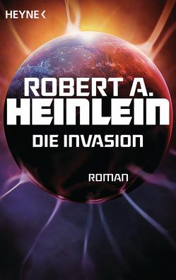 Die Invasion von Auer,  Margaret, Heinlein,  Robert A.