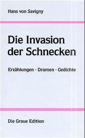 Die Invasion der Schnecken von Savigny,  Hans von