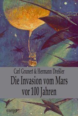 Die Invasion vom Mars vor 100 Jahren von Dreßler,  Hermann, Grunert,  Carl, Münch,  Detlef