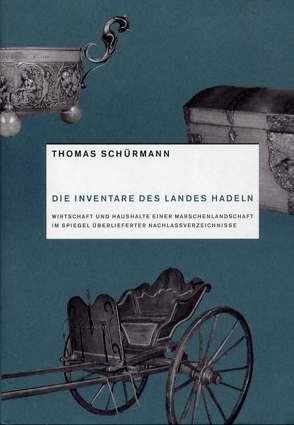 Die Inventare des Landes Hadeln von Schürmann,  Thomas