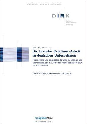 Die Investor Relations-Arbeit in deutschen Unternehmen: Theoretische und empirische Befunde zu Bestand und Entwicklung der IR-Arbeit der Unternehmen des DAX 30 und des MDAX von Pierbattisti,  Sara