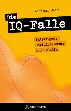 Die IQ-Falle von Weiss,  Volkmar