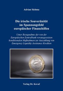 Die irische Souveränität im Spannungsfeld europäischer Finanzhilfen von Sichma,  Adrian