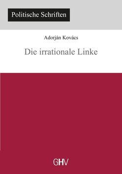 Die irrationale Linke von Kovács,  Adorján