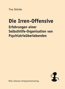Die Irren-Offensive von Lehmann,  Peter, Stöckle,  Tina