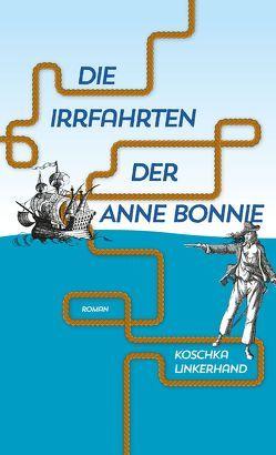 Die Irrfahrten der Anne Bonnie von Linkerhand,  Koschka