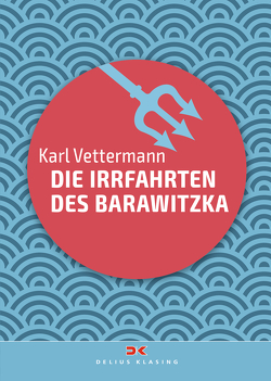 Die Irrfahrten des Barawitzka von Vettermann,  Karl