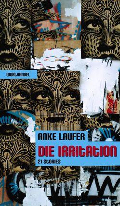 Die Irritation – 21 Stories von Keydel,  Enrico, Laufer,  Anke