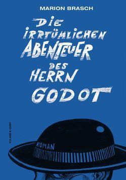 Die irrtümlichen Abenteuer des Herrn Godot von Brasch,  Marion, Muecke,  Matthias Friedrich