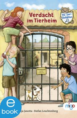 Die Isar-Detektive 2. Verdacht im Tierheim von Janotta,  Anja, Leuchtenberg,  Stefan