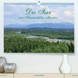 Die Isar – vom Karwendel bis München (Premium, hochwertiger DIN A2 Wandkalender 2020, Kunstdruck in Hochglanz) von Bildarchiv / I. Gebhard,  Geotop
