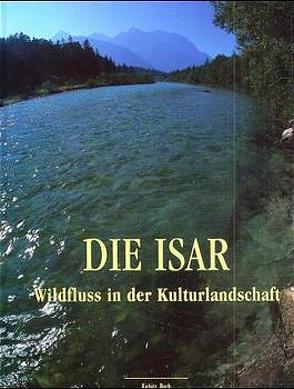 Die Isar von Magerl, Magerl,  Christian, Markmiller, Reiser, Vogel,  Dieter