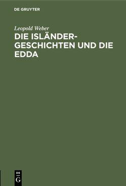 Die Isländer-Geschichten und die Edda von Weber,  Leopold