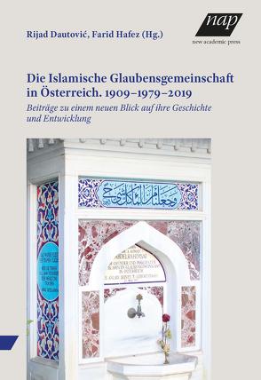 Die Islamische Glaubensgemeinschaft in Österreich. 1909–1979–2019 von Dautović,  Rijad, Hafez,  Farid