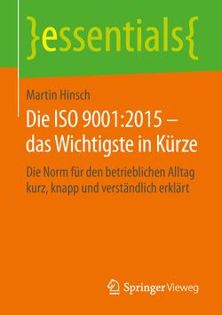 Die ISO 9001:2015 – das Wichtigste in Kürze von Hinsch,  Martin