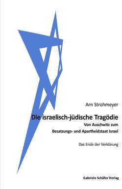 Die israelisch-jüdische Tragödie von Strohmeyer,  Arn